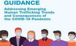 Addressing Emerging Human Trafficking Trends & Consequences of the COVID-19 Pandemic