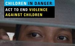 Children in Danger: Act to End Violence Against Children