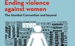 Ending Violence Against Women - The EU Istanbul Convention & Beyond - Report