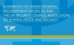 Guidebook on CEDAW General Recommendation No. 30 & UN Security Council Resolutions on Women, Peace & Security
