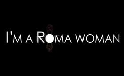 I'm a Roma Woman Video - End Discrimination; Build Roma Leadership, Dignity, Pride - Gender