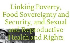 Linking women & poverty, food sovereignty & security, & sexual & reproductive health & rights