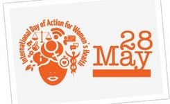 Our Health, Our Rights, Our Lives! International Day of Action for Women's Health - May 28