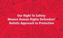 Our Right To Safety: Women Human Rights Defenders' Holistic Approach To Protection