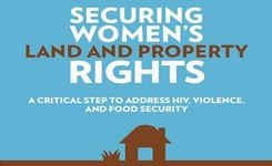 Securing Women's Land & Property Rights - A Critical Step to Address Violence, HIV, & Food Security