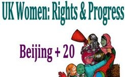 UK - Beijing + 20 Shadow Report - UK Women: Rights & Progress