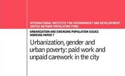 Urbanization, Gender & Urban Poverty: Paid Work & Unpaid Care Work in the City