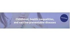 Update: Factsheet on childhood, health inequalities, and vaccine preventable diseases