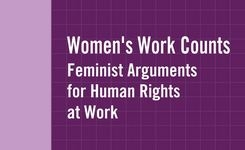 Women's Work Counts - Feminist Arguments for Human Rights at Work