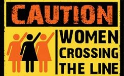 Women Crossing the Line - Pushing Boundaries of Sexism, Racism, & Inequality +