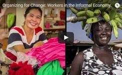 Women Workers in the Informal Economy: Organizing for Change - Video & Resources