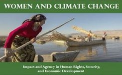 Women & Climate Change: Impact & Agency in Human Rights, Security, & Economic Development