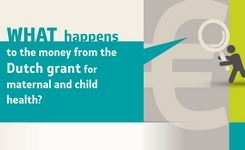 WHAT happens to the money from the Dutch grant for maternal and child health?