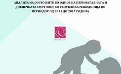 Анализа на состојбите во однос на перинаталната и доенечката смртност во Република Македонија во периодот од 2011 до 2017 година