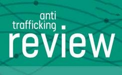 Anti-Trafficking Review - Following the Money - Assessing the Results & Human Rights Benefits