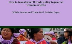 EU - How to Transform EU Trade Policy to Protect Women's Rights - Gender & Trade WIDE+ Position Paper