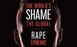 Global Rape Epidemic - The World's Shame - How Laws Around the World Are Failing to Protect Women & Girls from Sexual Violence