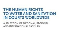 Human Rights to Water & Sanitation in Courts Worldwide - National, Regional & International Case Law - Women & Water