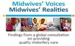Midwives' Voices: Midwives' Realities - Findings from a Global Consultation on Providing Quality Midwifery Care