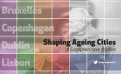 Shaping Ageing Cities - How 10 European Cities Are Responding to Ageing - EU Ageing Women
