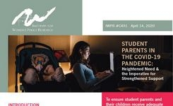 Student Parents in the COVID-19 Pandemic:: Heightened Need & The Imperative for Strengthened Support