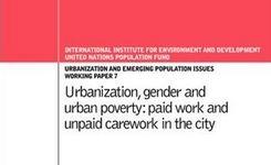 Urbanization, Gender & Urban Poverty: Paid Work & Unpaid Care Work in the City
