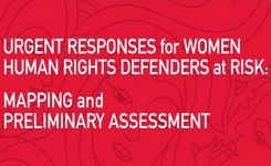 Women Human Rights Defenders at Risk - Urgent Responses: Mapping & Preliminary Assessment