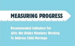 Working to Address Child Marriage - Measuring Progress - Indicators - User's Guide