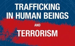 Trafficking in Human Beings & Terrorism: Where & How They Intersect